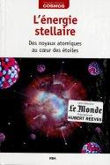 L'Énergie Stellaire - Des Noyaux Atomiques au Coeur des Étoiles