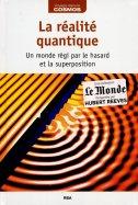 La Réalité Quantique - Un Monde Régi Par Le Hasard et la Superposition