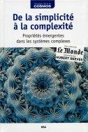De la Simplicité à la complexité - Propriétés émergentes dans les systèmes complexes