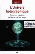 L'Univers Holographique - Percer les Mystères de l'espace et du temps