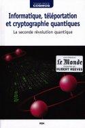 Informatique, Téléportation et Cryptographie Quantiques - La seconde révolution quantique