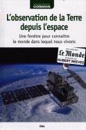 L'Observation de la Terre Depuis l'Espace - Une Fenêtre pour Connaître le Monde dans Lequel nous Vivons