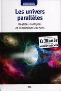 Les Univers Parallèles - Réalités Multiples Et Dimensions Cachées