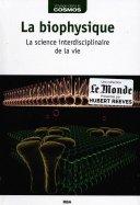 La Biophysique - La Science Interdisciplinaire de la Vie