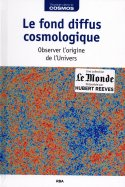 Le Fond Diffus Cosmologique - Observer l'Origine de l'Univers