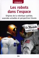Les Robots dans l'Espace - Origines de la Robotique Spatiale, Avancées Actuelles et Perspectives Futures