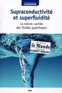 Supraconductivité et Superfluidité - La Nature Cachée des fluides quantiques