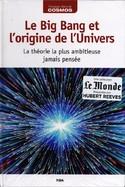 Le Big Bang Et L'Origine De L'Univers - La Théorie La Plus Ambitieuse Jamais Pensée
