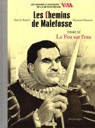 Tome XI - Les Chemins de Malefosse  - Le Feu sur l'Eau