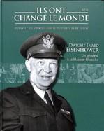 Dwight David Eisenhower - Un Général à La Maison-Blanche