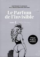 Le Parfum de l'Invisible. Tome 1