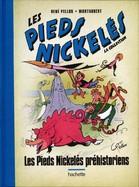 Les Pieds Nickelés  : Les Pieds Nickelés Préhistoriens